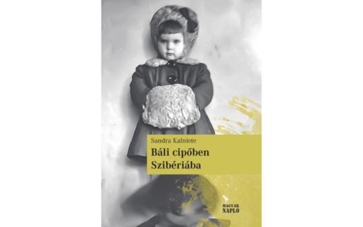 """Ungāru valodā izdota Sandras Kalnietes ģimenes autobiogrāfija """"Ar balles kurpēm Sibīrijas sniegos"""""""